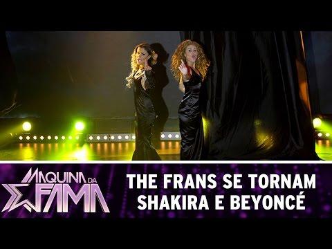 Máquina da Fama (25/07/16) The Frans se tornam Shakira e Beyoncé