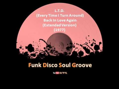 L.T.D  -  Every Time I Turn Around Back In Love Again (Extended Version) (1977)
