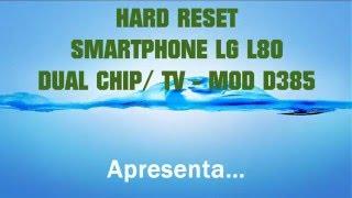 HARD RESET / SMARTPHONE LG L80 DUAL TV - D385