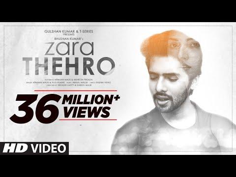 Zara Thehro Song | Amaal Mallik, Armaan Malik, Tulsi Kumar |Rashmi V| Mehreen Pirzada| Bhushan Kumar
