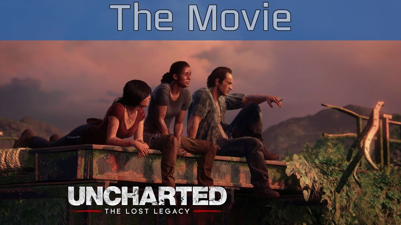 Uncharted The Lost Legacy All Cutscenes Gameplay The Movie Full