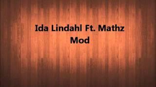 Ida Lindahl Ft. Mathz - Mod