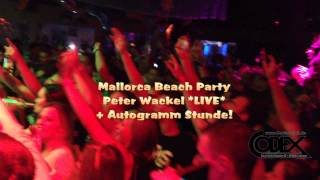 Peter Wackel LIVE im Codex Club - Mallorca Beach Party Aug 2013