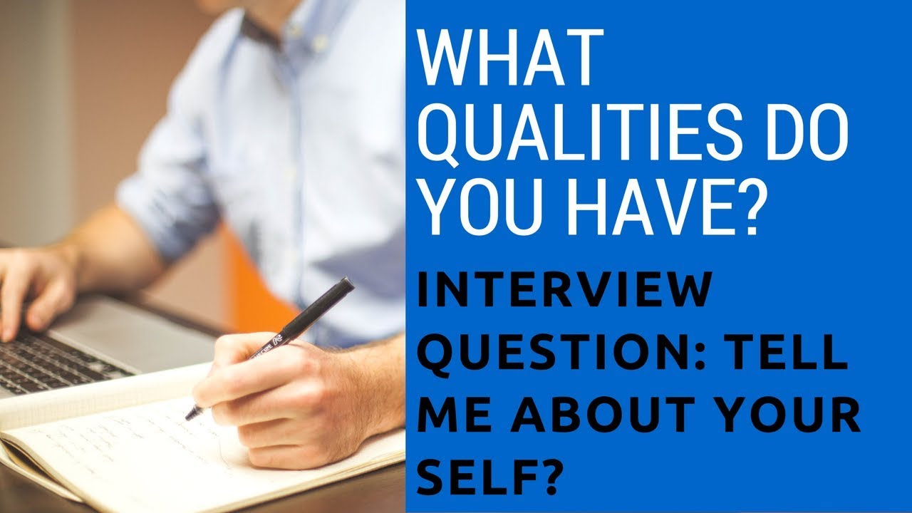 tell me about yourself 8 qualities you should say in job interview
