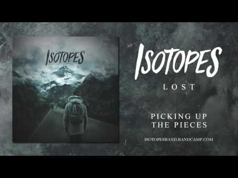 ISOTOPES - Picking Up The Pieces (Lost EP Stream)