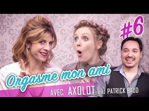 Orgasme mon ami ! (feat. AXOLOT - Patrick Baud) - Parlons peu...