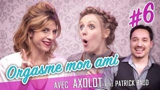 Orgasme mon ami ! (feat. AXOLOT - Patrick Baud) - Parlons peu, Parlons Cul