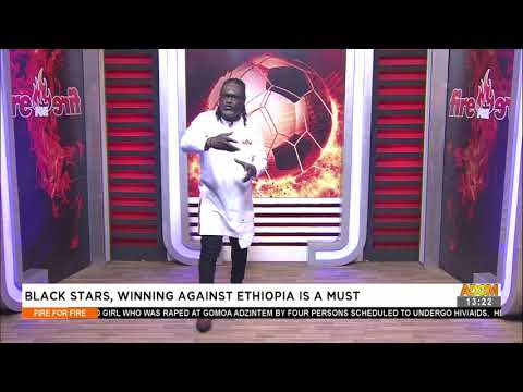 Black Stars, Winning Against Ethiopia is a Must -Fire 4 Fire on AdomTV (1-9-21)
