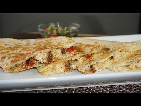 Easy Chicken Quesadilla Recipe|How To Make Chicken Quesadilla