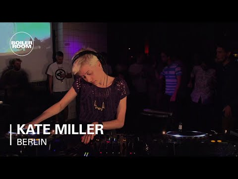 Kate Miller Boiler Room Berlin DJ Set