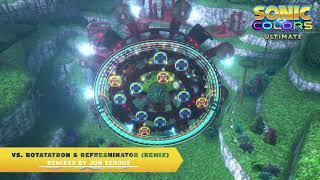 Sonic Colors: Ultimate - vs. Rotatatron & Refreshinator (Remix)