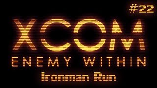 XCOM Enemy Within Ironman Run Ep 22 XCOM HQ Has Been Infiltrated