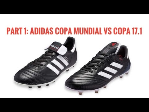 bed72517263 Part 1  adidas Copa Mundial VS Copa 17.1 - YouTube