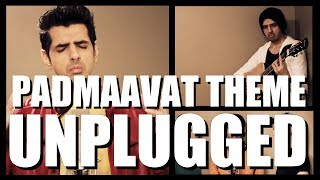 Padmaavat Theme's Real Singer Singing Unplugged Version| Sanjay Leela Bhansali | Ranveer Singh