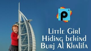 PicsArt Editing Tutorial | A Girl Try to hide behind the Burj Al Khalifa | Hide and seek Editing HD