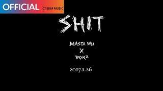 마스타우 (MASTAWU) - Shit (Feat. 도끼) (Teaser)