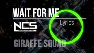 Giraffe Squad Wait For Me LYRICS NCS Release.mp3