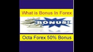 What is Bonus In Forex ? Secret Truth of Octa Forex 50% Bonus New Tutorial by Tani Forex