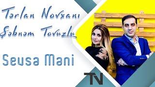 Terlan Novxani & Sebnem Tovuzlu - Sevse Meni 2018 / Official Audio