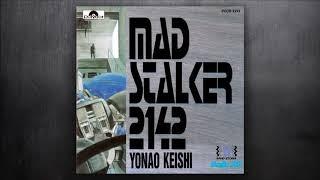 KEISHI YONAO - MAD STALKER 2142 [1994]