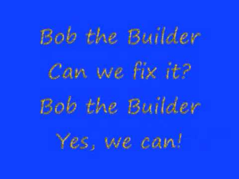 Bob the Builder Theme Tune with lyrics