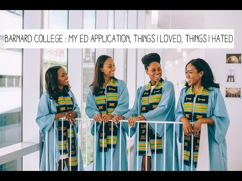 BARNARD COLLEGE : APPLYING ED, PARTY LIFE, WHAT I LOVED/DIDN'T LOVE