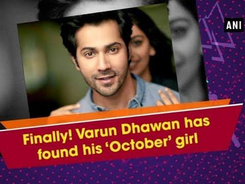 Finally! Varun Dhawan has found his 'October' girl - Bollywood News