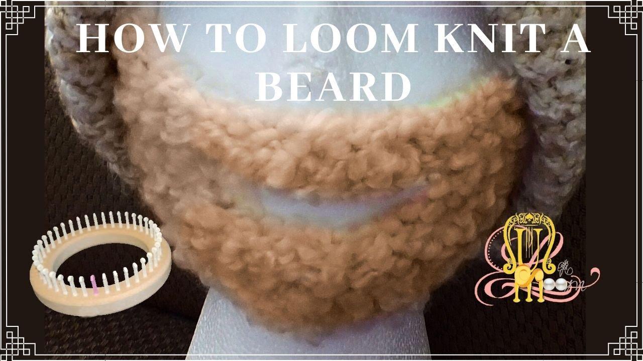 How To Loom Knit A Beard Youtube