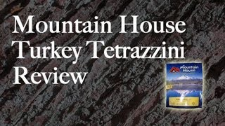 Mountain House Turkey Tetrazzini Review