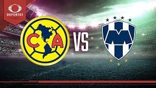Previo: América vs Monterrey  | Jornada 1 - Apertura 2019  | Televisa Deportes