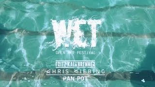 WET Open Air with Pan Pot, Fritz Kalkbrenner and Chris Liebing