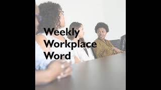 Her   Weekly Workplace Word