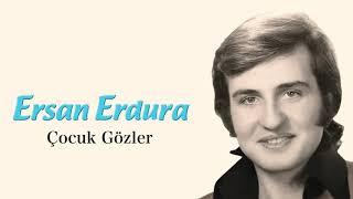 Ersan Erdura - Çocuk Gözler