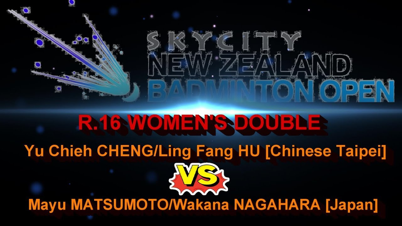 R 16 New Zealand Open 2017 Yu Chieh Cheng Ling Fang Hu vs Mayu