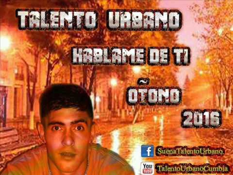 Talento Urbano - Hablame De Ti - Marzo 2016 - [La Meta Records - LPC Music]