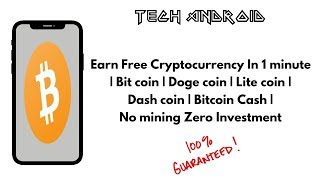 Earn Free Cryptocurrency In 1 minute | Bit coin | Doge coin | Lite coin | Dash coin | Bitcoin Cash |