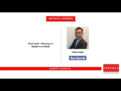 GMASA'17 Jakarta:  Think Small – Winning in a Mobile-First World -  Edwin Chayadi