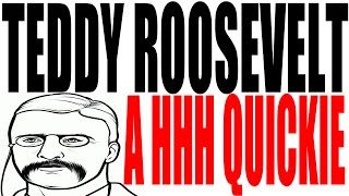 Teddy Roosevelt Explained In One Minute