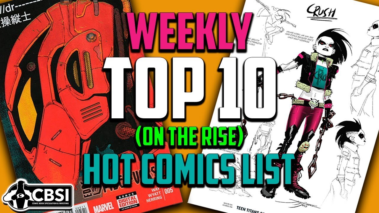 Top 10 Comic Books On The Rise July Week 4 2018 Speculation
