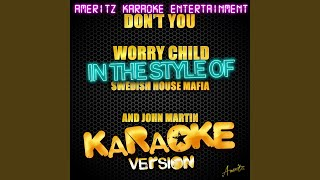Don't You Worry Child (In the Style of Swedish House Mafia and John Martin) (Karaoke Version)