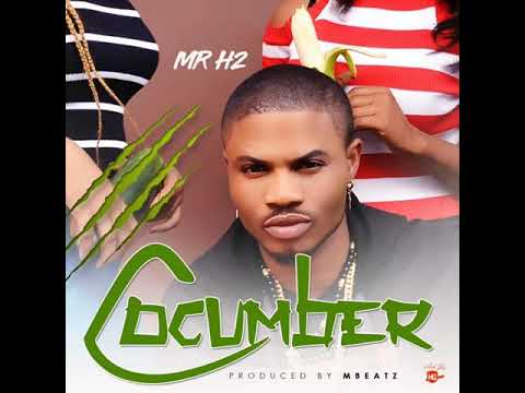 Download CUCUMBER official audio by Mr H2