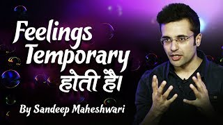 Feelings Are Temporary - Motivational Video By Sandeep Maheshwari (Hindi)