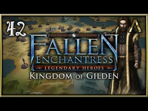 "Fallen Enchantress: Legendary Heroes - Kingdom of Gilden Pt.42 - ""Falling Like Dominos"""