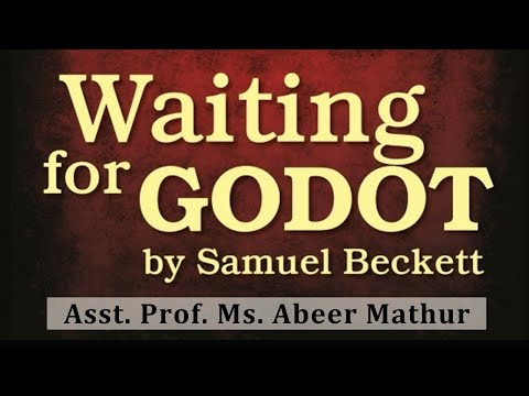 Waiting For Godot Lecture, BA, MA by Ms. Abeer Mathur.