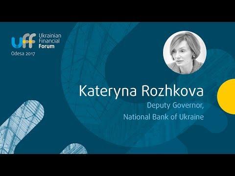 Ukrainian Financial Forum - Kateryna Rozhkova, Deputy Governor, National Bank of Ukraine
