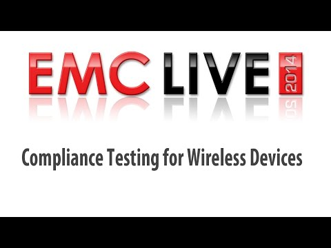 EMC LIVE 2014: Compliance Testing for Wireless Devices