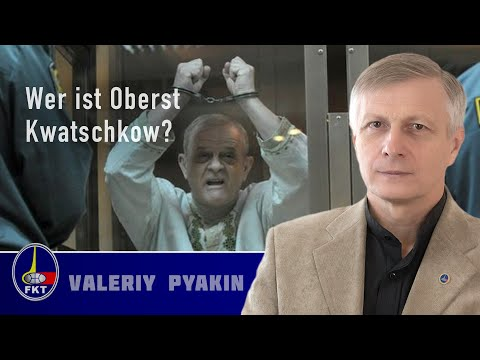 Valeriy Pyakin über Oberst Kwatschkow (Valeriy Pyakin 2013.08.19)