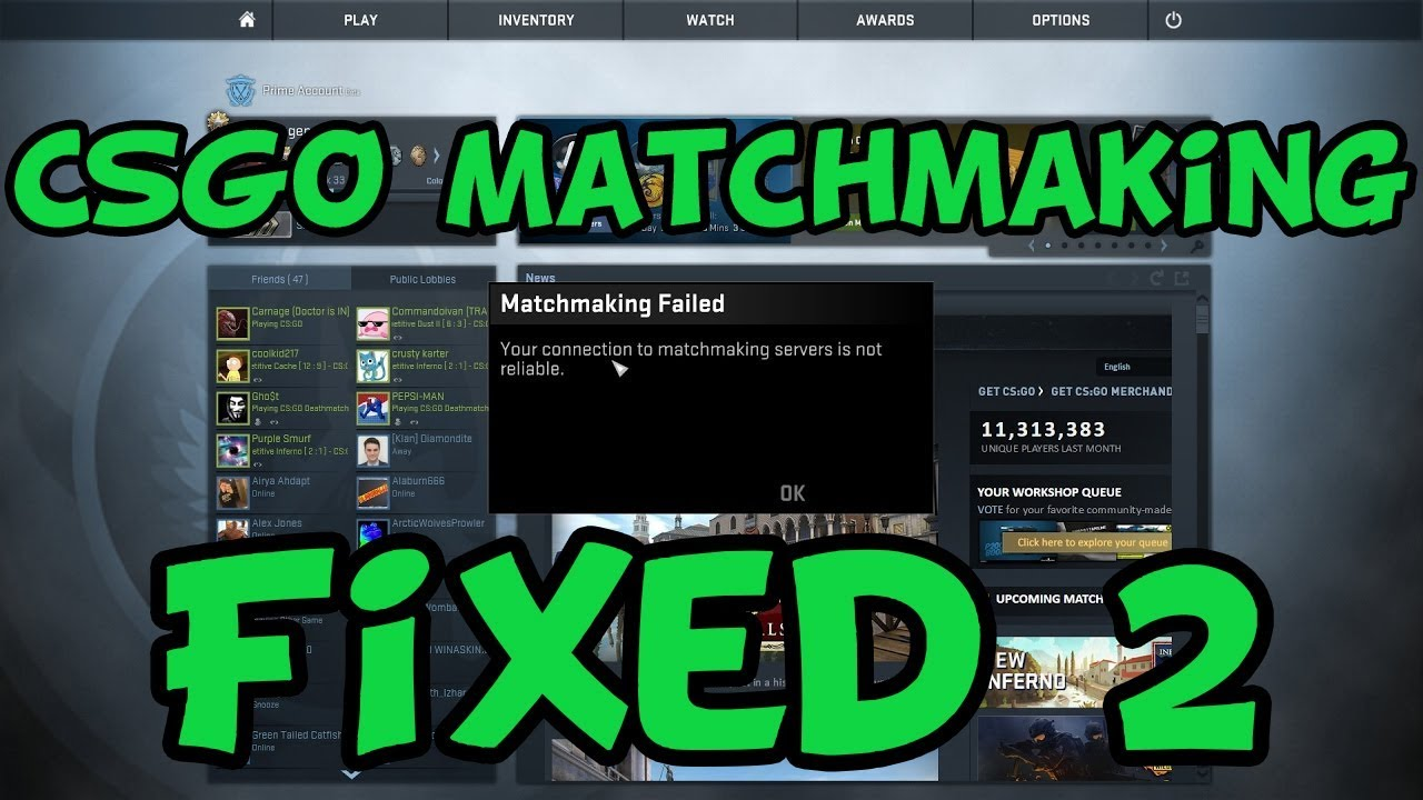 You Are Not Connected To Matchmaking Servers Cs Continue without 2018