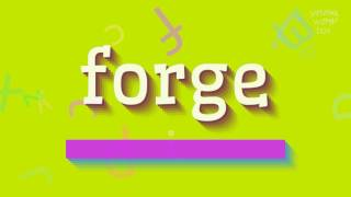 """How to say """"forge""""! (High Quality Voices)"""