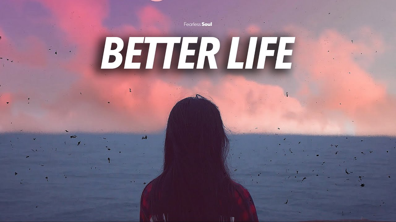 BETTER LIFE (Official Music Video)